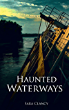 Haunted Waterways (Dark Legacy Series Book 2)