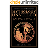 Mythology Unveiled: A Complete Guide To The World Of Myth