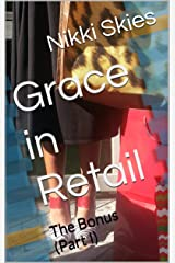 Grace in Retail: The Bonus Kindle Edition