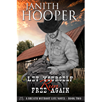 Let Yourself Run Free Again (A Breath Without Life Novel Book 2)