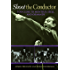 Shoot the Conductor: Too Close to Monteux, Szell, and Ormandy (Mayborn Literary Nonfiction Series)