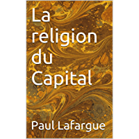 La religion du Capital (Essais t. 24) (French Edition)