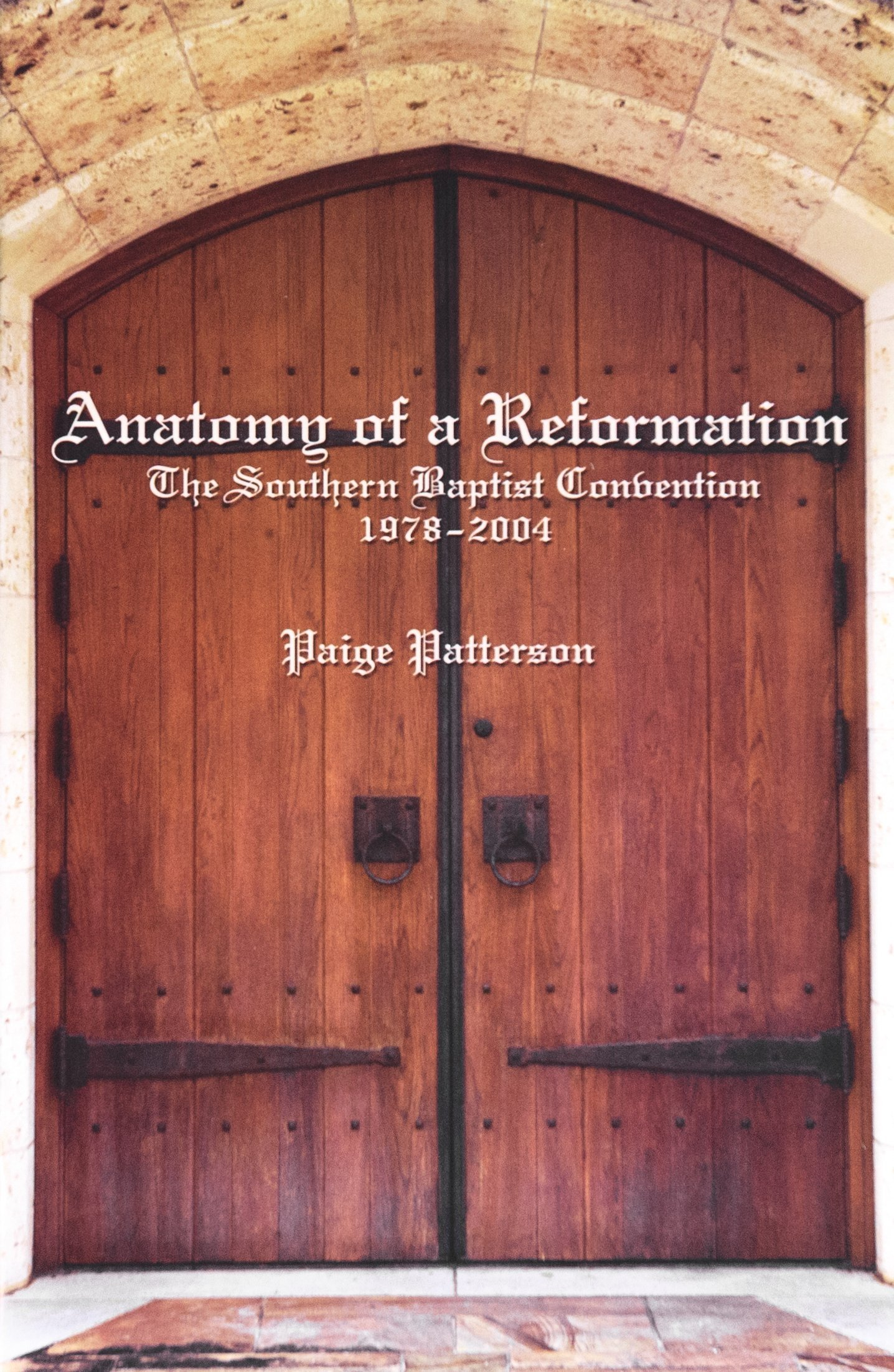 Anatomy of a Reformation: The Southern Baptist Convention 1978-2004 ...