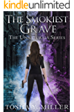 The Smokiest Grave (The Unnaturals Series Book 1)