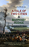 A TALE OF TWO CITIES & BARNABY RUDGE (Historical Novels Set In the Time of Great Rebellions): The Riots of Eighty…