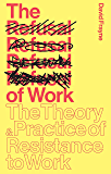 The Refusal of Work: The Theory and Practice of Resistance to Work (English Edition)