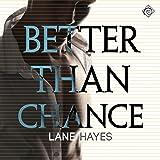 Better Than Chance: Better Than, Book 2