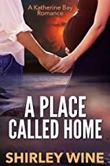 A Place Called Home (A Katherine Bay Romance Book 4) Kindle Edition