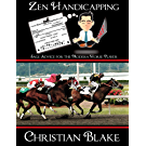 Zen Handicapping: Sage Advice for the Modern Horse Player (English Edition)
