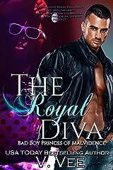 The Royal Diva (Bad Boy Princes of Malvidence Book 4) Kindle Edition