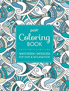 Posh Adult Coloring Book Soothing Designs For Fun Relaxation Books