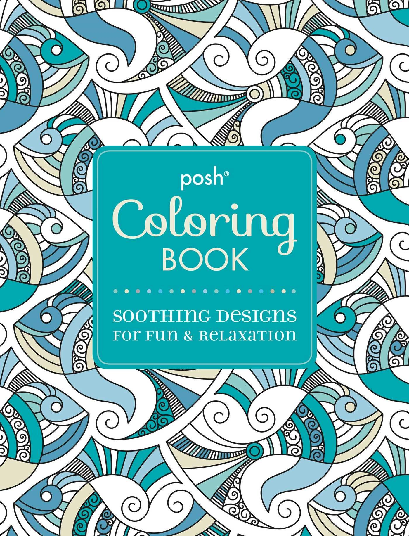 Posh Adult Coloring Book Soothing Designs For Fun Relaxation Andrews McMeel Publishing 0050837348899 Books
