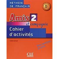 Amis et compagnie. Cahier d'activités. Per la Scuola secondaria di primo grado: 2 (AMIS COMPAGNIE)