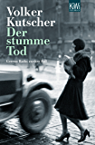 Der stumme Tod: Gereon Raths zweiter Fall (Die Gereon-Rath-Romane) (German Edition)