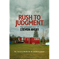 Rush To Judgment: The Unfiltered Story Of  Steven Avery
