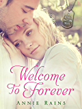 Welcome to Forever: A Hero's Welcome Novel