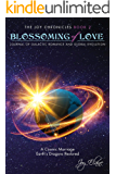 Blossoming of Love: Journal of Galactic Romance and Global Evolution (The Joy Chronicles Book 2)