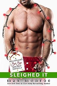 Sleighed It: A Billionaire Bad Boys Holiday Novella (Bad Boy Billionaires)