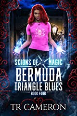 Bermuda Triangle Blues: An Urban Fantasy Action Adventure (Scions of Magic Book 4) Kindle Edition