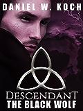 Descendant: The Black Wolf (The Descendant Series Book 3)