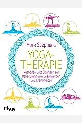 Yogatherapie: Methoden und Übungen zur Behandlung von Beschwerden und Krankheiten (German Edition) Kindle Edition