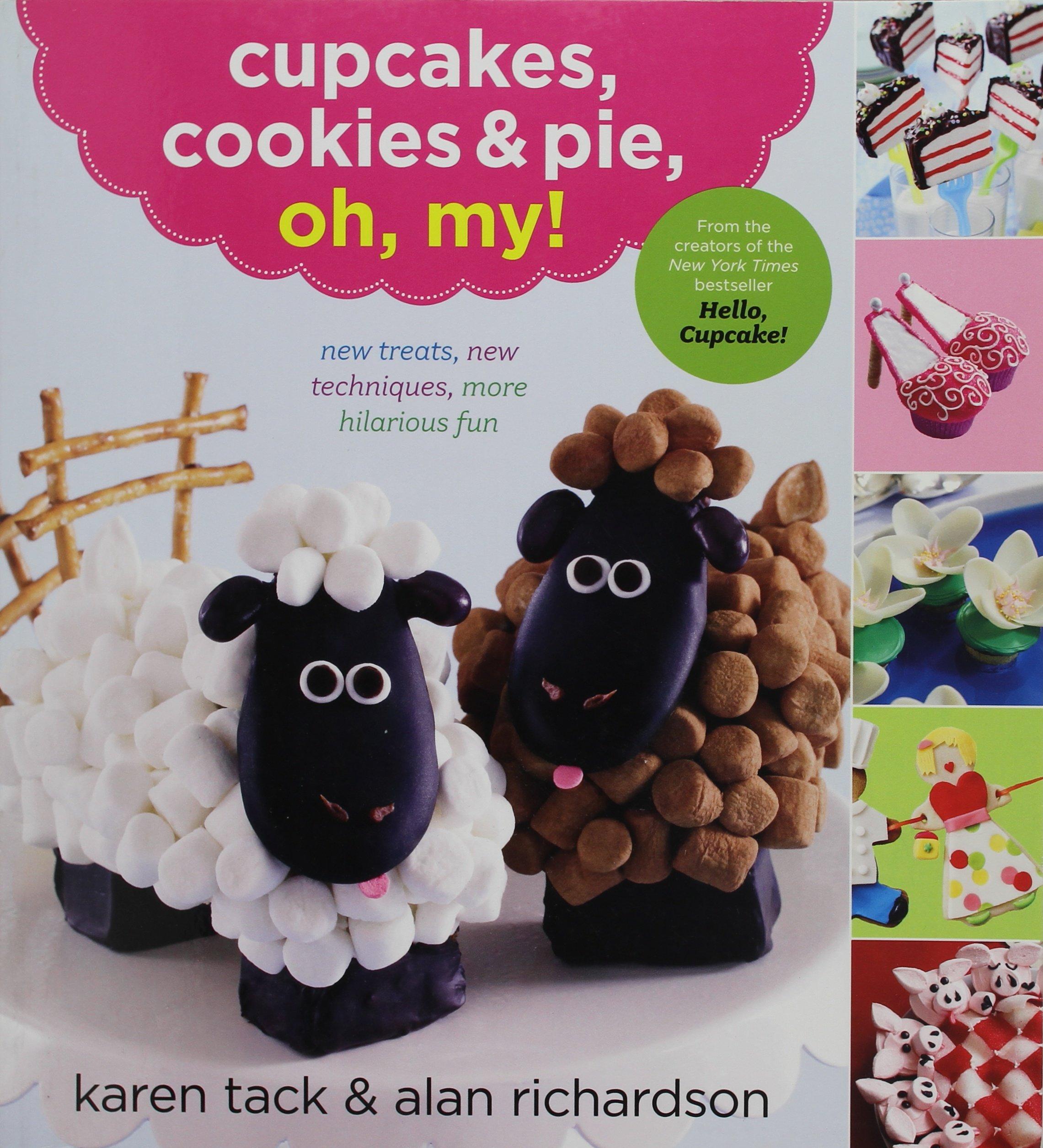 cupcakes cookies pie oh my karen tack alan richardson