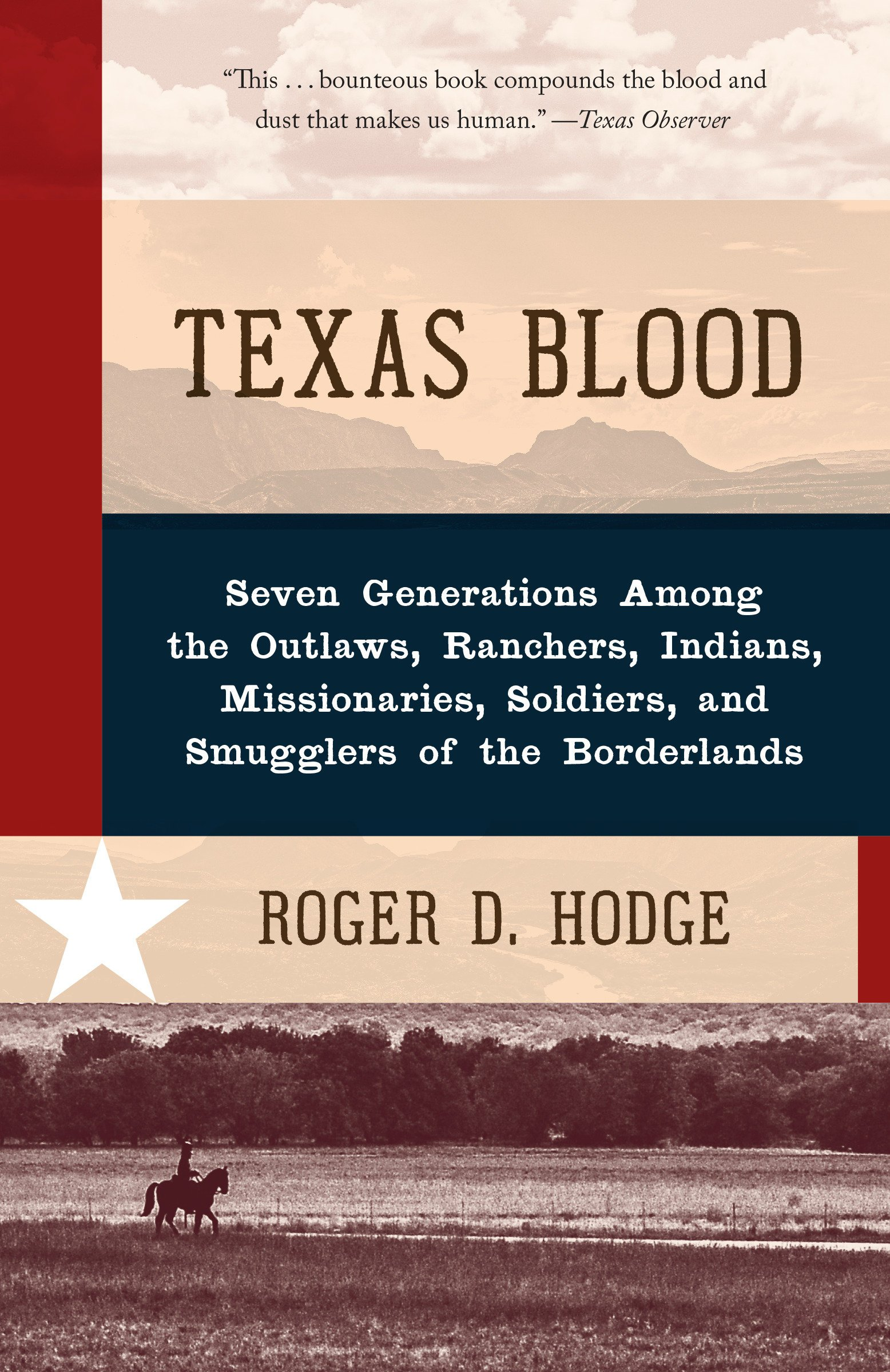 Texas Blood: Seven Generations Among the Outlaws, Ranchers ...