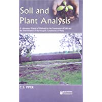 Soil and Plants Analysis: A Laboratory Manual of Methods for The Examination of Soils and the Determination of the inorganic Constituents of Plants