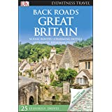 DK Eyewitness Back Roads Great Britain (Travel Guide)