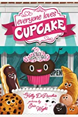 Everyone Loves Cupcake Kindle Edition