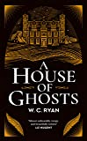 A House of Ghosts: The perfect spooky golden age mystery for dark winter nights . . .