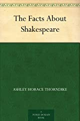 The Facts About Shakespeare Kindle Edition