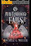 Avenge the Heart (Havenwood Falls High Book 12)
