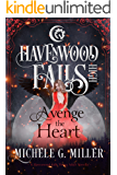 Avenge the Heart (Havenwood Falls High Book 12)