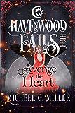 Avenge the Heart: (A Havenwood Falls High Novella)