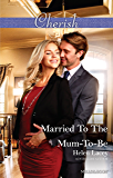 Mills & Boon : Married To The Mum-To-Be (The Cedar River Cowboys)