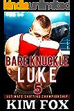 Bare Knuckle Luke: BBW Paranormal Romance Bear Shifters (Ultimate Shifting Championship Book 5)
