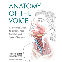 Anatomy of the Voice: An Illustrated Guide for Singers, Vocal Coaches, and Speech Therapists book cover