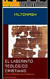 El laberinto teológico cristiano: Temas bíblicos primordiales Volumen II