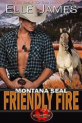Montana SEAL Friendly Fire (Brotherhood Protectors Book 11) Kindle Edition