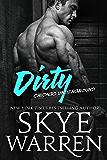 Dirty: A Bad Boy Romance (Chicago Underground Book 5)