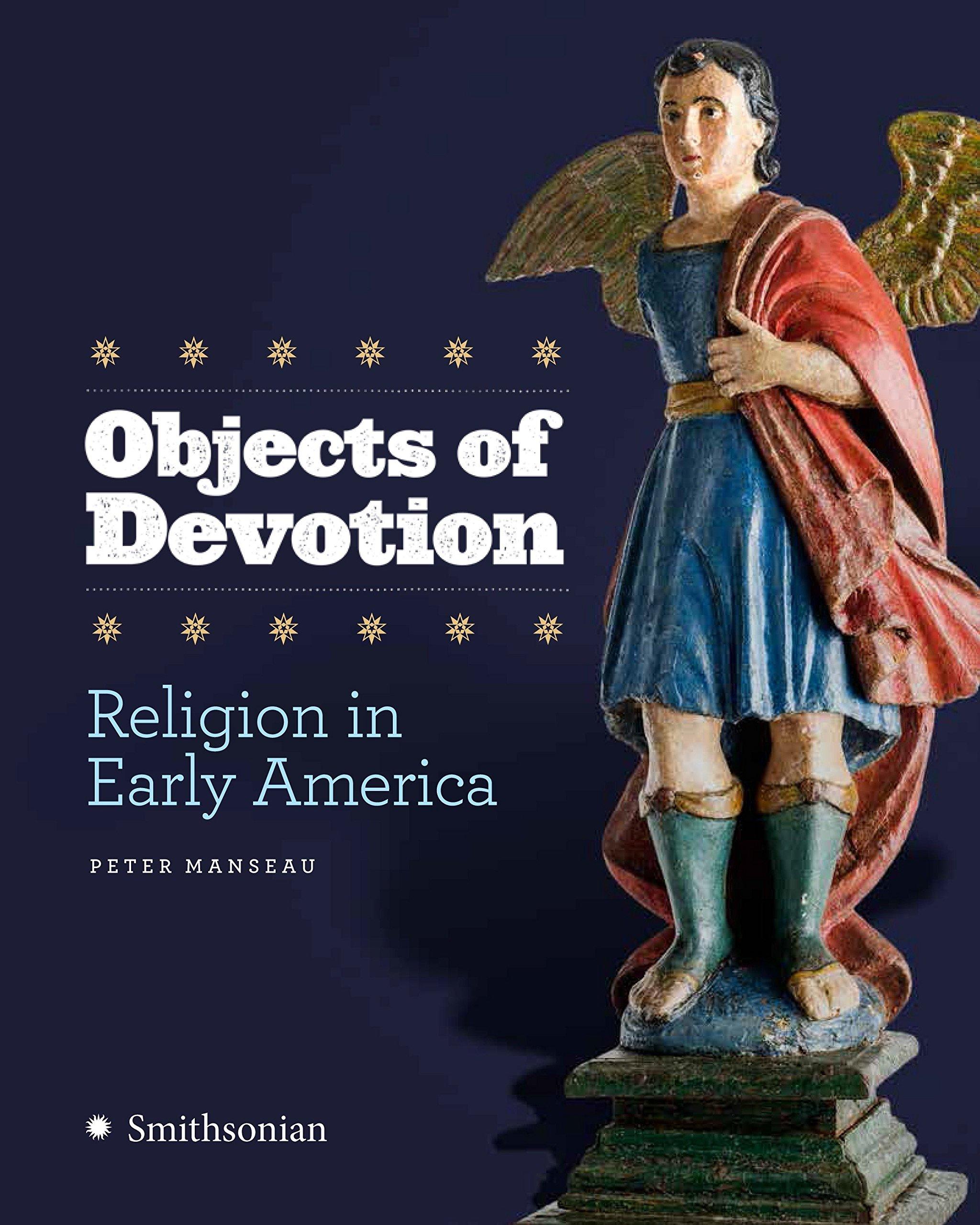 Download Objects of Devotion: Religion in Early America ebook