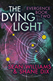 The Dying Light (Evergence Book 2)