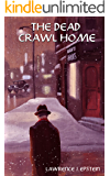 The Dead Crawl Home (The Jack Ryder Mysteries Book 2)