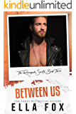 Between Us (Renegade Saints Book 3)