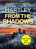 From the Shadows: A heart-stopping crime thriller (Detective Catherine Bishop Book 3)