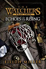 Echoes of the Rising: The Watchers Series: Book 3 Kindle Edition