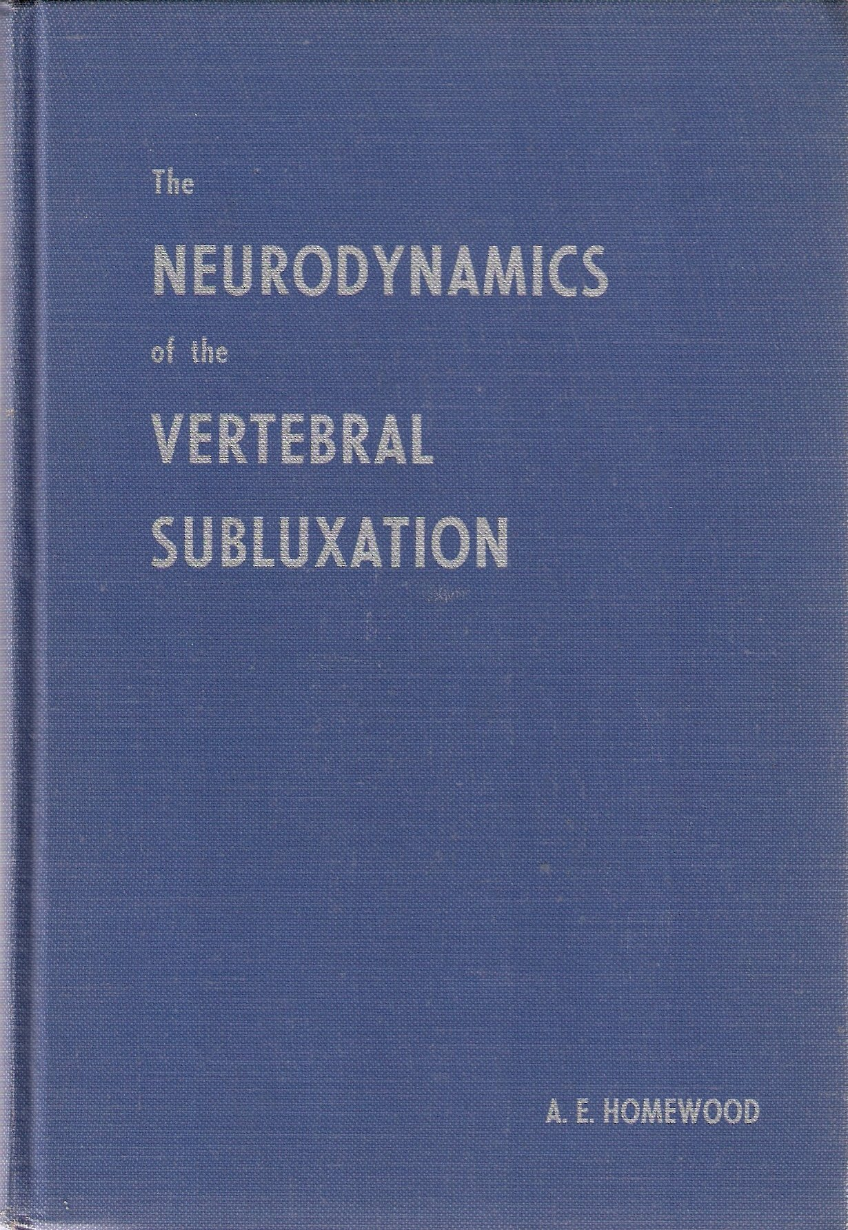 The Neurodynamics of the Vertebral Subluxation