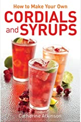 How to Make Your Own Cordials And Syrups (Dark-Hunter World) Kindle Edition