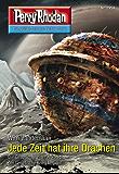 """Perry Rhodan 2958: Jede Zeit hat ihre Drachen (Heftroman): Perry Rhodan-Zyklus """"Genesis"""" (Perry Rhodan-Erstauflage)"""